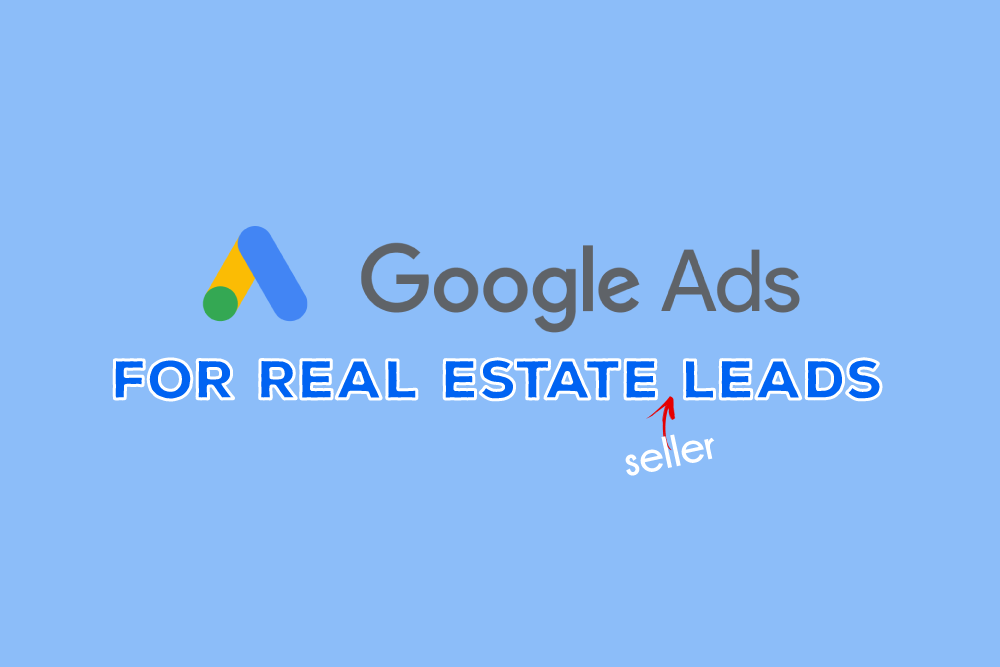 real estate seller leads, real estate lead generation